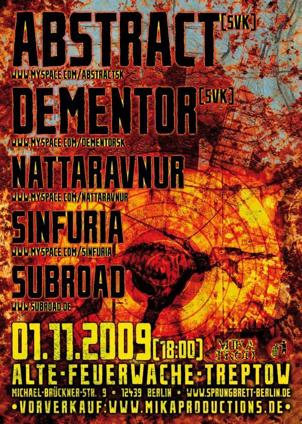 Alte Feuerwache 01.11.2009 Abstract, Dementor, Nattaravnur, Sinfuria, Subroad