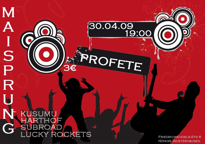 Maisprung proFete 30.04.2009 mit Harthof, KuSuMu, Lucky Rockets und Subroad