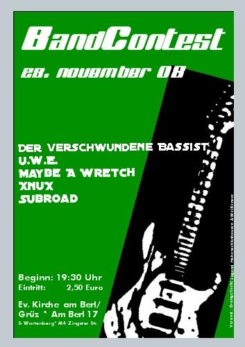 Grüz-Bandcontest Der verschwundene Bassist, Maybe a Wretch, Subroad, U.W.E, XnuX 28.11.2008